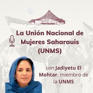 Audio: La Unión Nacional de Mujeres Saharauis (UNMS)