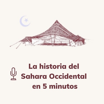 La historia del Sahara Occidental en 5 minutos