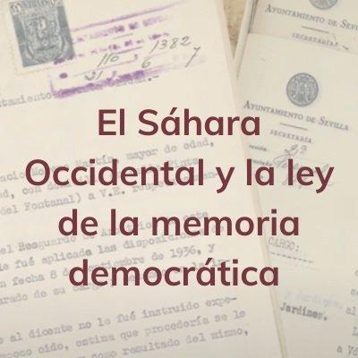 El Sáhara Occidental y la ley de la memoria democrática.