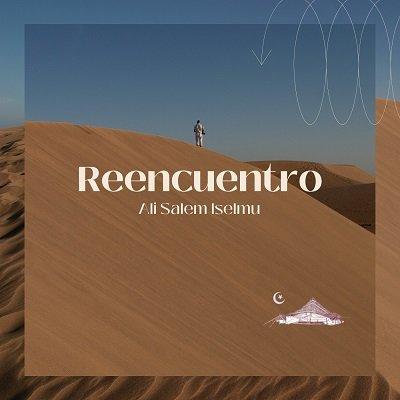 """Reencuentro"" de Ali Salem Iselmu"